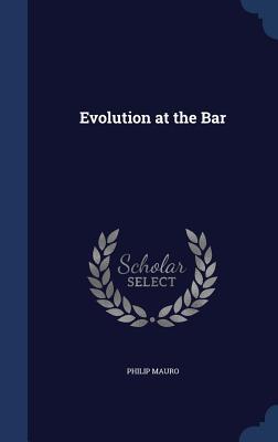 Evolution at the Bar - Mauro, Philip