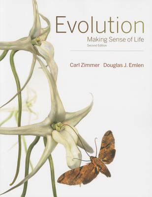 Evolution: Making Sense of Life - Zimmer, Carl, and Emlen, Douglas