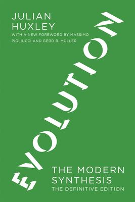 Evolution: The Modern Synthesis: The Definitive Edition - Huxley, Julian S, and Pigliucci, Massimo (Foreword by), and Muller, Gerd B (Foreword by)