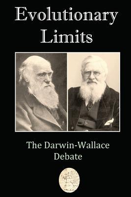 Evolutionary Limits: The Darwin-Wallace Debate - Lane, David Christopher