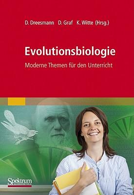 Evolutionsbiologie: Moderne Themen Fur Den Unterricht - Dreesmann, Daniel (Editor)