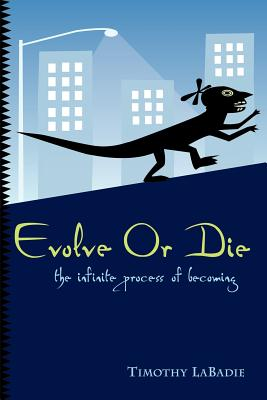 Evolve or Die - LaBadie, Timothy