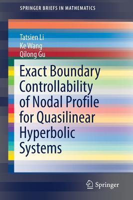 Exact Boundary Controllability of Nodal Profile for Quasilinear Hyperbolic Systems - Li, Tatsien