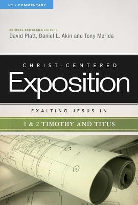 Exalting Jesus in 1 & 2 Timothy and Titus - Platt, David