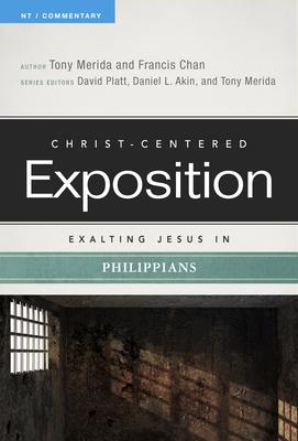 Exalting Jesus in Philippians - Merida, Tony, and Chan, Francis, and Platt, David (Editor)