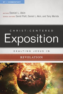 Exalting Jesus in Revelation - Akin, Dr. (Editor), and Platt, David (Editor), and Merida, Tony (Editor)