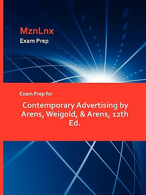 Exam Prep for Contemporary Advertising by Arens, Weigold, & Arens, 12th Ed. - Arens, Weigold & Arens, and Mznlnx (Creator)