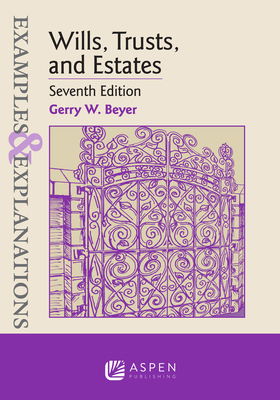 Examples & Explanations for Wills, Trusts, and Estates - Beyer, Gerry W