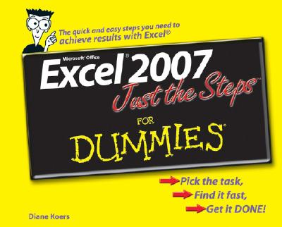 Excel 2007 Just the Steps for Dummies - Koers, Diane