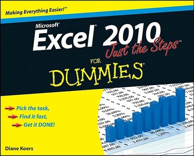 Excel 2010 Just the Steps for Dummies - Koers, Diane