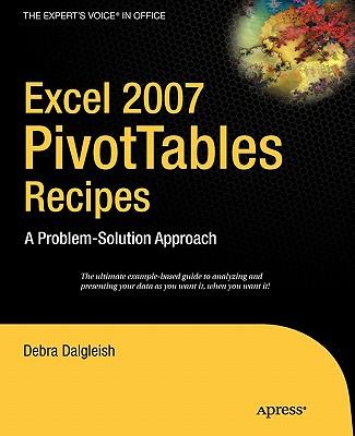 Excel Pivot Tables Recipe Book: A Problem-Solution Approach - Dalgleish, Debra