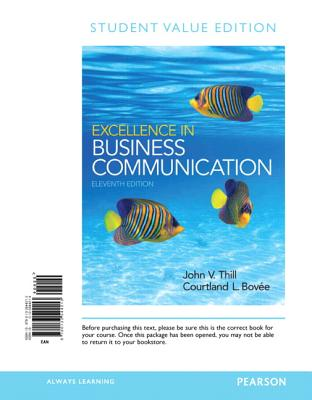 Excellence in Business Communication: Student Value Edition - Thill, John V, and Bovee, Courtland L