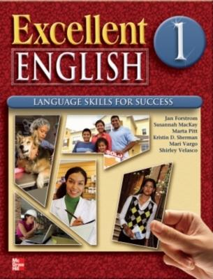 Excellent English Level 1 Student Book with Audio Highlights: Language Skills for Success - MacKay, Susannah, and Sherman, Kristin D, and Forstrom, Jan