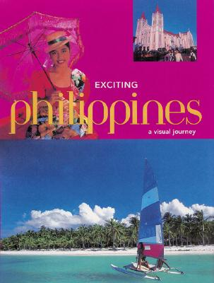 Exciting Philippines: A Visual Journey - Periplus Editions (Creator), and Reyes, Elizabeth V