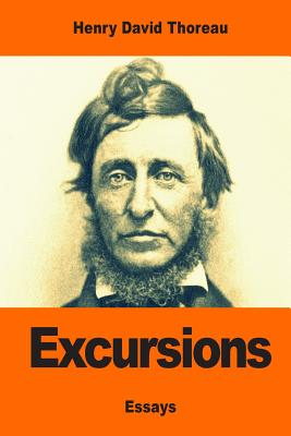 Excursions - Thoreau, Henry David