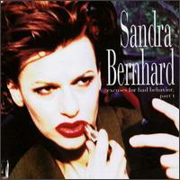 Excuses for Bad Behavior, Pt. 1 - Sandra Bernhard