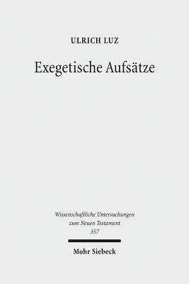 Exegetische Aufsatze - Luz, Ulrich