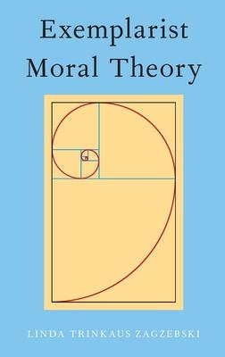 Exemplarist Moral Theory - Zagzebski, Linda