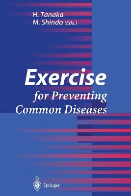 Exercise for Preventing Common Diseases - Tanaka, H (Editor)