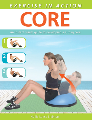 Exercise in Action: Core - Liebman, Hollis Lance