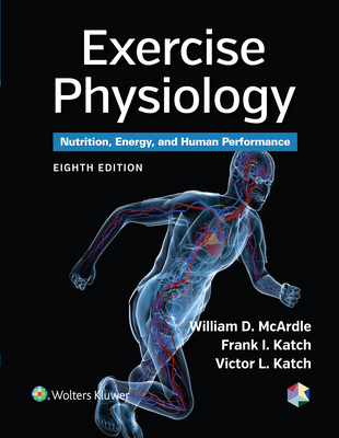 Exercise Physiology: Nutrition, Energy, and Human Performance - McArdle, William D., BS, M.Ed, PhD, and Katch, Frank I., and Katch, Victor L.