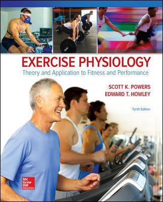 Exercise Physiology: Theory and Application to Fitness and Performance - Powers, Scott K, and Howley, Edward T