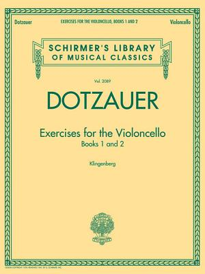 Exercises for the Violoncello - Books 1 and 2: Schirmer's Library of Musical Classics, Vol. 2089 - Dotzauer, Friedrich (Composer), and Klingenberg, Johannes (Editor)