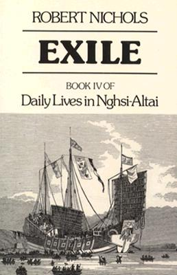 Exile: Book IV of Daily Lives in Nghsi-Altai - Nichols, Robert