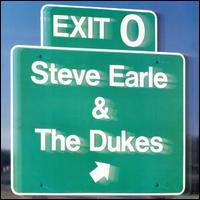 Exit 0 [LP] - Steve Earle & the Dukes