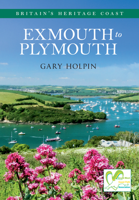Exmouth to Plymouth Britain's Heritage Coast - Holpin, Gary