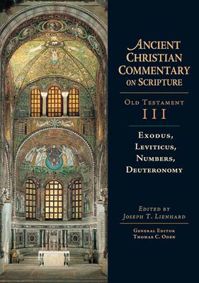 Exodus, Leviticus, Numbers, Deuteronomy - Lienhard, Joseph T (Editor)