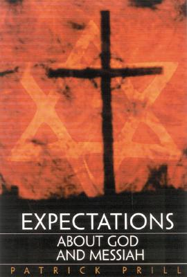 Expectations: About God and Messiah - Prill, Patrick