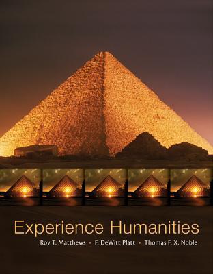 Experience Humanities - Matthews, Roy, and Platt, DeWitt, and Noble, Thomas F X, Dr.