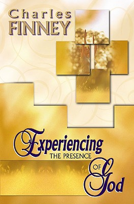 Experiencing the Presence of God - Finney, Charles G