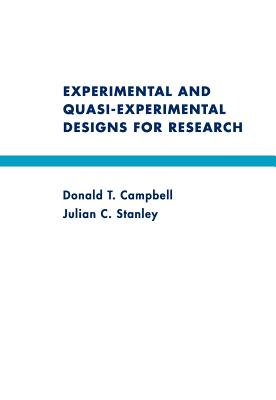 Experimental and Quasi-Experimental Designs for Research - Campbell, Donald T, Dr., PhD, and Stanley, Julian C, Professor
