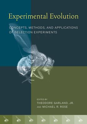 Experimental Evolution: Concepts, Methods, and Applications of Selection Experiments - Garland, Theodore (Editor)