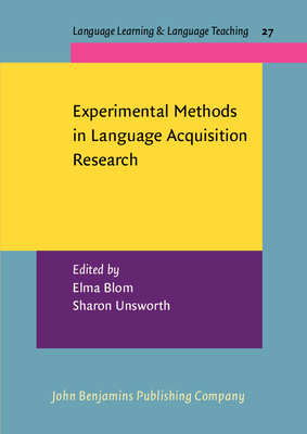 Experimental Methods in Language Acquisition Research - Blom, Elma (Editor), and Unsworth, Sharon (Editor)