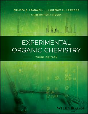 Experimental Organic Chemistry - Cranwell, Philippa B., and Harwood, Laurence M., and Moody, Christopher J.