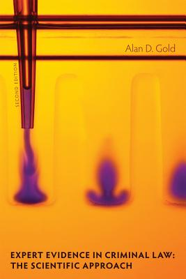 Expert Evidence in Criminal Law, 2/E: The Scientific Approach - Gold, Alan D
