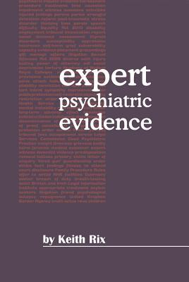 Expert Psychiatric Evidence - Rix, Keith J. B.