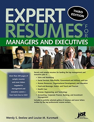Expert Resumes for Managers and Executives - Enelow, Wendy S, and Kursmark, Louise M