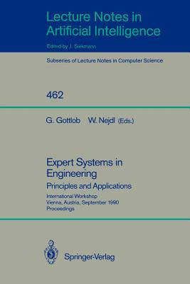 Expert Systems in Engineering: Principles and Applications: Principles and Applications - Gottlob, Georg (Editor), and Nejdl, Wolfgang (Editor)