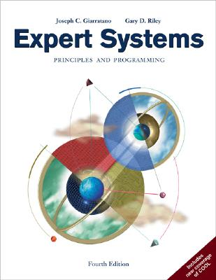 Expert Systems: Principles and Programming - Giarratano, Joseph C, and Riley, Gary D