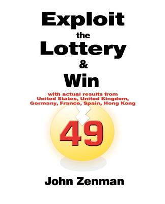 Exploit the Lottery and Win - Zenman, John