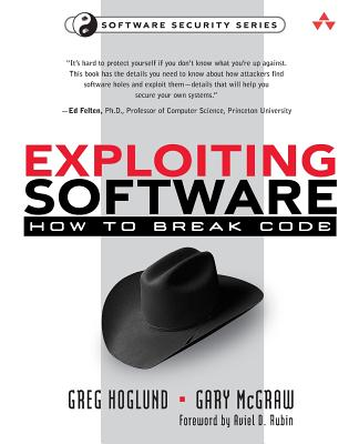 Exploiting Software: How to Break Code - Hoglund, Greg, and McGraw, Gary R