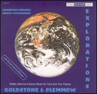 Explorations: British 20th/21st Century Music for One and Two Pianos - Anthony Goldstone (piano); Caroline Clemmow (piano); Goldstone & Clemmow Piano Duo (piano)