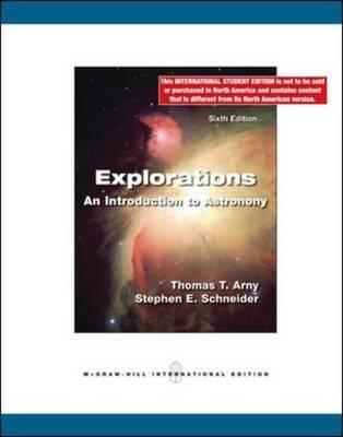 Explorations: Introduction to Astronomy - Doebelin, Ernest O., and Arny, Thomas T., and Schneider, Stephen E.