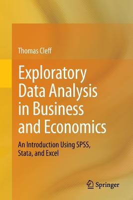Exploratory Data Analysis in Business and Economics: An Introduction Using Spss, Stata, and Excel - Cleff, Thomas