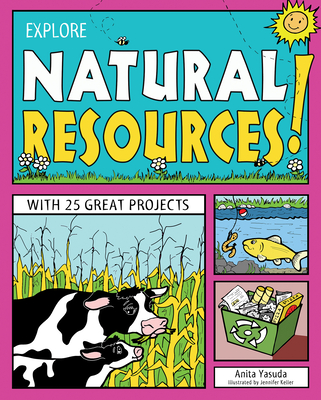 Explore Natural Resources!: With 25 Great Projects - Yasuda, Anita