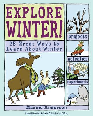 Explore Winter!: 25 Great Ways to Learn about Winter - Anderson, Maxine